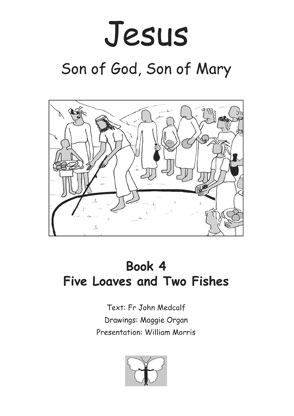 Jesus, Son of God, Son of Mary:<br />Book 4: Five Loaves and Two Fishes
