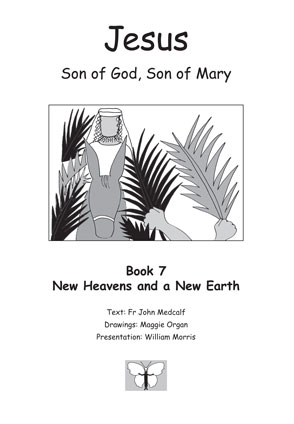 Jesus, Son of God, Son of Mary:<br />Book 7: New Heavens and a New Earth